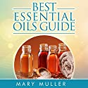 Best Essential Oils Guide Audiobook by Mary Muller Narrated by Nicole Bolster