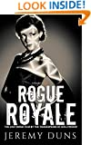 Rogue Royale: The Lost Bond Film by the 'Shakespeare of Hollywood' (Kindle Single)