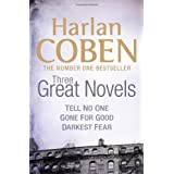 "Harlan Coben: Three Great Novels: Darkest Fear, Gone for Good, Tell No One: ""Tell No One"", ""Gone for Good"", ""Darkest Fear""by Harlan Coben"