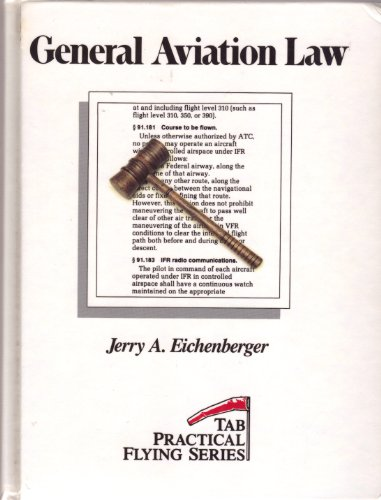 General Aviation Law (Tab Practical Flying Series), Jerry A. Eichenberger