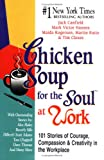 Chicken Soup for the Soul at Work (1558744304) by Jack Canfield
