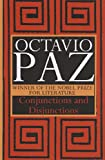 Conjunctions and Disjunctions (1559701374) by Octavio Paz