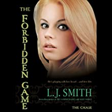The Chase: The Forbidden Game, Volume 2 (       UNABRIDGED) by L. J. Smith Narrated by Khristine Hvam