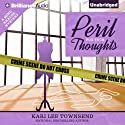 Peril for Your Thoughts Audiobook by Kari Lee Townsend Narrated by Emily Sutton-Smith