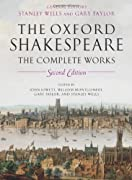 The Oxford Shakespeare: The Complete Works 2nd Edition by William Shakespeare, Gary Taylor, Stanley Wells, William Montgomery, John Jowett cover image