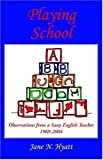 img - for Playing School: Observations From A Sassy English Teacher book / textbook / text book