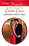 Katrakis's Sweet Prize (Harlequin Presents)