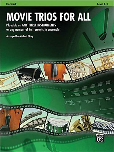 Movie Trios for All: Horn in F: Playable on Any Three Instruments or Any Number of Instruments in Ensemble, Level 1-4 (Instrumental Ensembles for All)