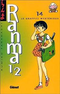 Ranma 1/2, tome 14 : Le graffiti mystérieux par Rumiko Takahashi