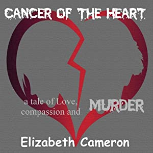 Cancer of the Heart | [Elizabeth Cameron]
