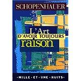 L'Art d'avoir toujours raisonpar Arthur Schopenhauer