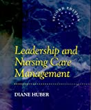 Diane Huber PhD RN FAAN NEA-BC Leadership and Nursing Care Management