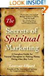The Secrets of Spiritual Marketing: A...