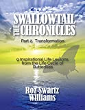 img - for The Swallowtail Chronicles: 9 Inspirational Life Lessons from the Life Cycle of Butterflies (The Purpose Chronicles Book 2) book / textbook / text book