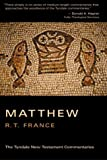 The Gospel According to Matthew (Tyndale New Testament Commentaries) (0802800637) by France, Richard