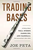 Image of Trading Bases: A Story About Wall Street, Gambling, and Baseball (Not Necessarily in That Order )