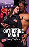 Out Of Uniform (Silhouette Romantic Suspense) (0373275714) by Mann, Catherine