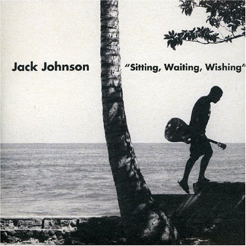 Jack Johnson - Sitting Waiting Wishing - Zortam Music