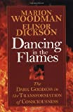 img - for Dancing in the Flames: The Dark Goddess in the Transformation of Consciousness book / textbook / text book