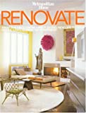 img - for Renovate: What the Pros Know About Giving New Life to Your House, Loft, Condo or Apartment book / textbook / text book