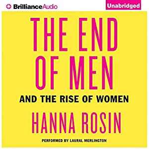The End of Men: And the Rise of Women | [Hanna Rosin]