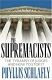cover of The Supremacists: The Tyranny Of Judges And How To Stop It