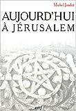 echange, troc Michel Jondot - Aujourd'hui à Jérusalem