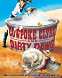 img - for Cowpoke Clyde and Dirty Dawg book / textbook / text book
