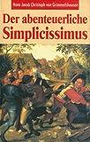 Der abenteuerliche Simplicissimus - Hans J. Chr. v Grimmelshausen