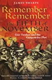 Remember Remember, the Fifth of November: Guy Fawkes and the Gunpowder Plot
