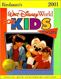 Birnbaum S 2001 Walt Disney World For Kids By Kids