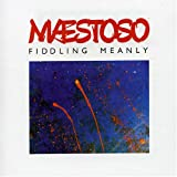 Fiddling Meanlyby Maestoso