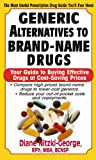 img - for Generic Alternatives to Brand-Name Drugs: Your Guide to Buying Effective Drugs at Cost-Saving Prices book / textbook / text book