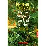 """Und es entsprang ein Flu� in Edenvon """"Richard Dawkins"""""""