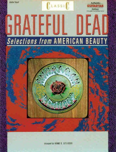 Image for Classic Grateful Dead -- Selections from American Beauty: Authentic Guitar TAB (Authentic Guitar-Tab Editions)