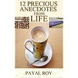 12 Precious Anecdotes From Life ~ Payal Roy