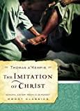 The Imitation of Christ (Moody Classics) (0802456537) by Thomas A. A'Kempis