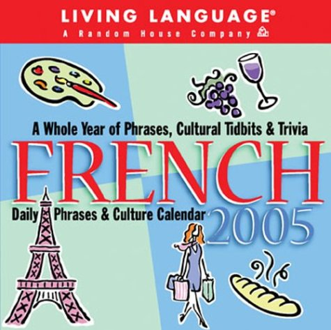 Living Language: French: 2005 Day-to-Day Calendar