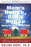 Moms House, Dads House: Making two homes for your child