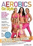 echange, troc Aerobics Oz Style - Pilates Evolution [Import anglais]
