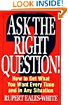 Ask The Right Question: How to Get Wh...