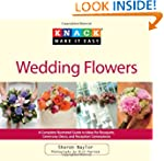 Knack Wedding Flowers: A Complete Ill...