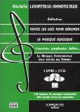 echange, troc Michèle Lhopiteau-Dorfeuille - Toutes les clés pour explorer la musique classique, tome 3 : La Musique instrumentale  (avec 3 CD audio)