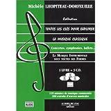 Toutes les cl�s pour explorer la musique classique, tome 3 : La Musique instrumentale (avec 3 CD audio)