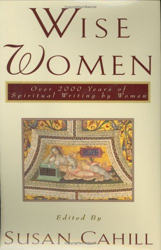 Image for Wise Women: Over Two Thousand Years of Spiritual Writing by Women