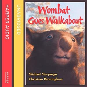 Wombat Goes Walkabout | [Michael Morpurgo]