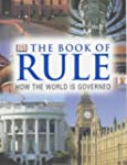 The Book of Rule: How the World is Go...