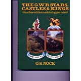 Great Western Railway GWR Stars, Castles and Kings: Part 1 & Part 2 in One Volume (Locomotive Monograph): 0by O. S. Nock