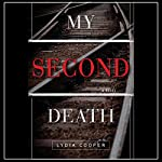 My Second Death: A Novel   Lydia Cooper