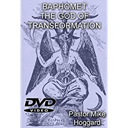 Baphomet: The God of Transformation - Paradigm Shift Coming When Everything Is Suddenly Changing